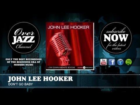 John Lee Hooker - Don't Go Baby (1949)