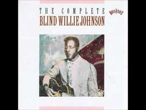 Nobody's Fault But Mine - Blind Willie Johnson