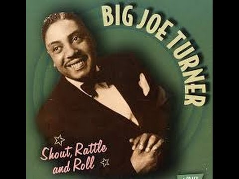 Big Joe Turner 'Shake, Rattle and Roll'   ROQNROL favorites
