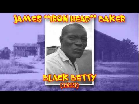 James Iron Head Baker - Black Betty (1933)